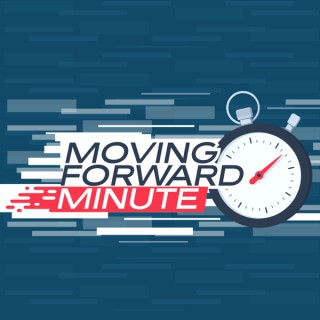 Moving Forward Minute