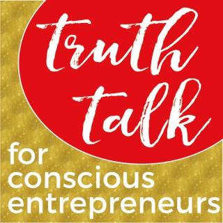 Truth Talk for Conscious Entrepreneurs