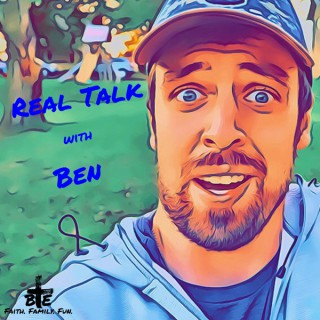 Real Talk with Ben