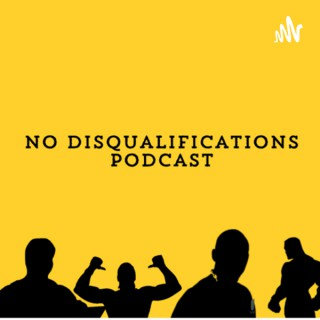 No Disqualifications Podcast