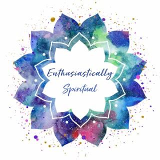 Enthusiastically Spiritual