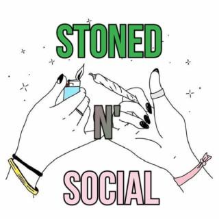 Stoned N' Social