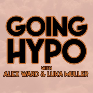Going Hypo with Alex Ward & Luka Muller