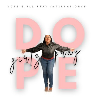 Dope Girlz Pray