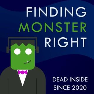 Finding Monster Right