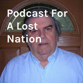 Podcast For A Lost Nation
