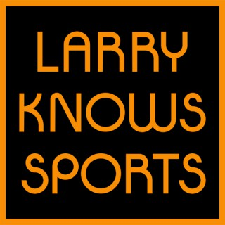 Larry Knows Sports