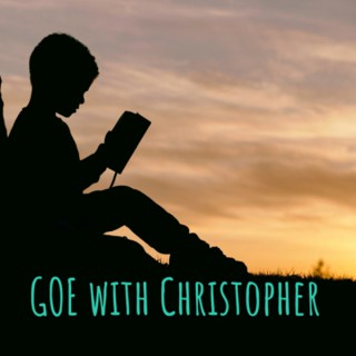 God Over Everything with Christopher (GOE)