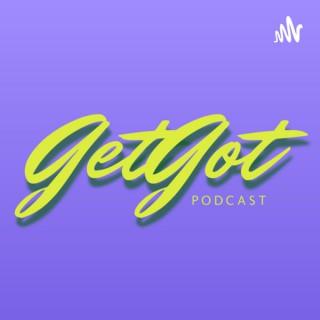 GetGot Podcast