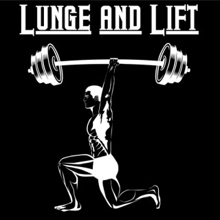 Lunge & Lift Podcast