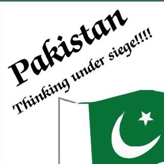 Pakistan, Thinking under Siege