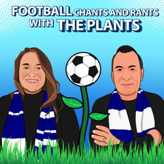 Football Chants And Rants With The Plants
