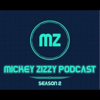 Mickey Zizzy Podcast