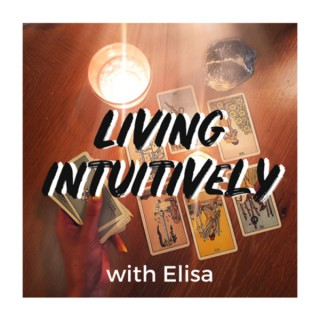 Living Intuitively with Elisa