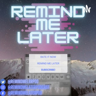 Remind Me Later