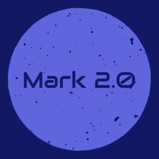Mark 2.0 Podcast