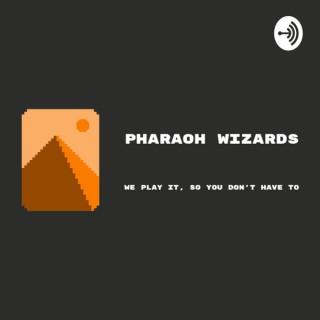 Pharaoh Wizards