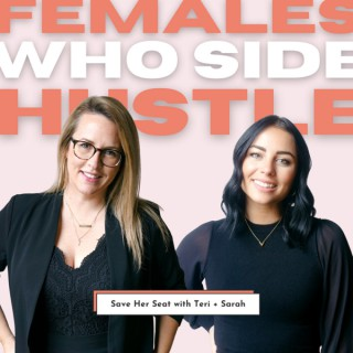 Save Her Seat | Females Who Side Hustle