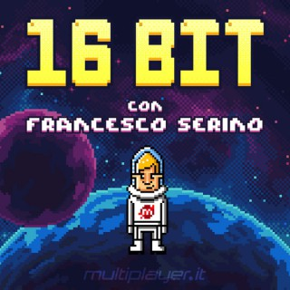 16 Bit con Francesco Serino