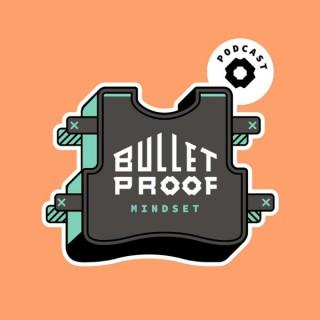 Bulletproof Mindset
