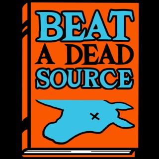 Beat A Dead Source