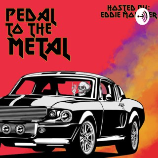 Pedal To The Metal Radio The Podcast