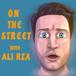 On The Street with Ali Rza