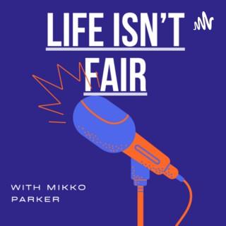 Life Isn't Fair!
