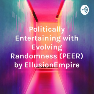 Politically Entertaining with Evolving Randomness (PEER) by EllusionEmpire