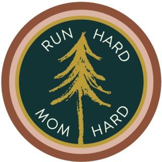 Run Hard Mom Hard