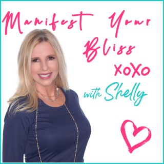 Manifest Your Bliss with Shelly