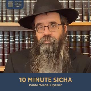10 Minute Sicha, Rabbi Mendel Lipskier