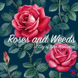 Roses & Weeds