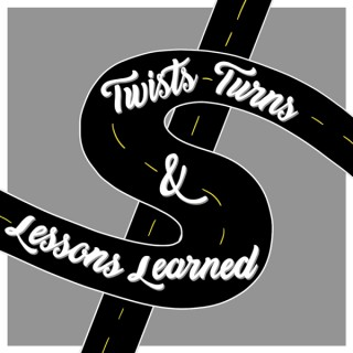 Twists Turns & Lessons Learned podcast