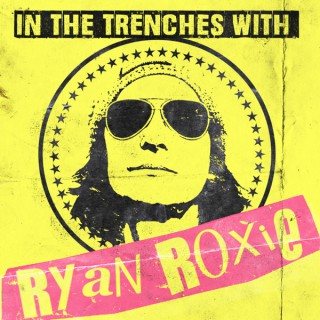 In The Trenches With Ryan Roxie Podcast