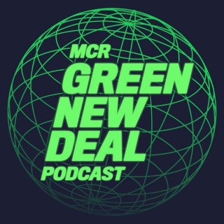Manchester Green New Deal podcast