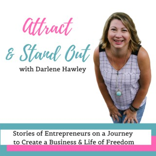 Attract & Stand Out with Darlene Hawley | Online Business Clarity Coach