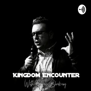 Kingdom Encounter with Glenn Bleakney