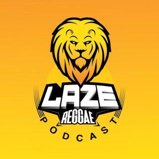 #LazeReggae Invasion Podcast