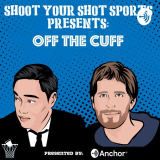 Shoot Your Shot Sports: Off The Cuff