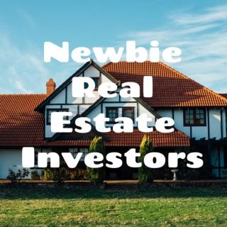 Newbie Real Estate Investors
