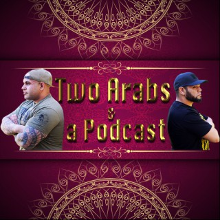 Two Arabs and a Podcast