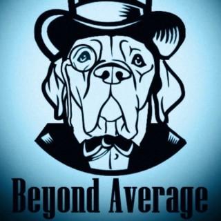 Beyond Average w/ Mick & Christian