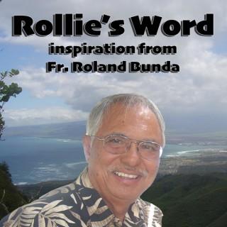 Rollieʻs Word with Fr. Roland Bunda