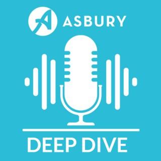 Asbury Deep Dive Podcast