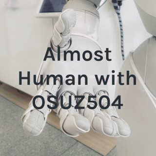 Almost Human with OSUZ504