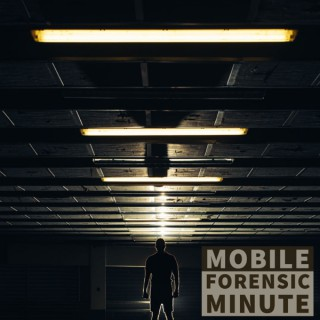 Mobile Forensic Minute