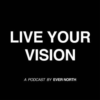 Live Your Vision Podcast