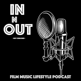 IN AND OUT - A Film Music Lifestyle Review Podcast