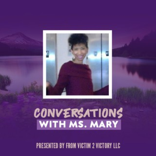 Conversations With Ms. Mary Podcast